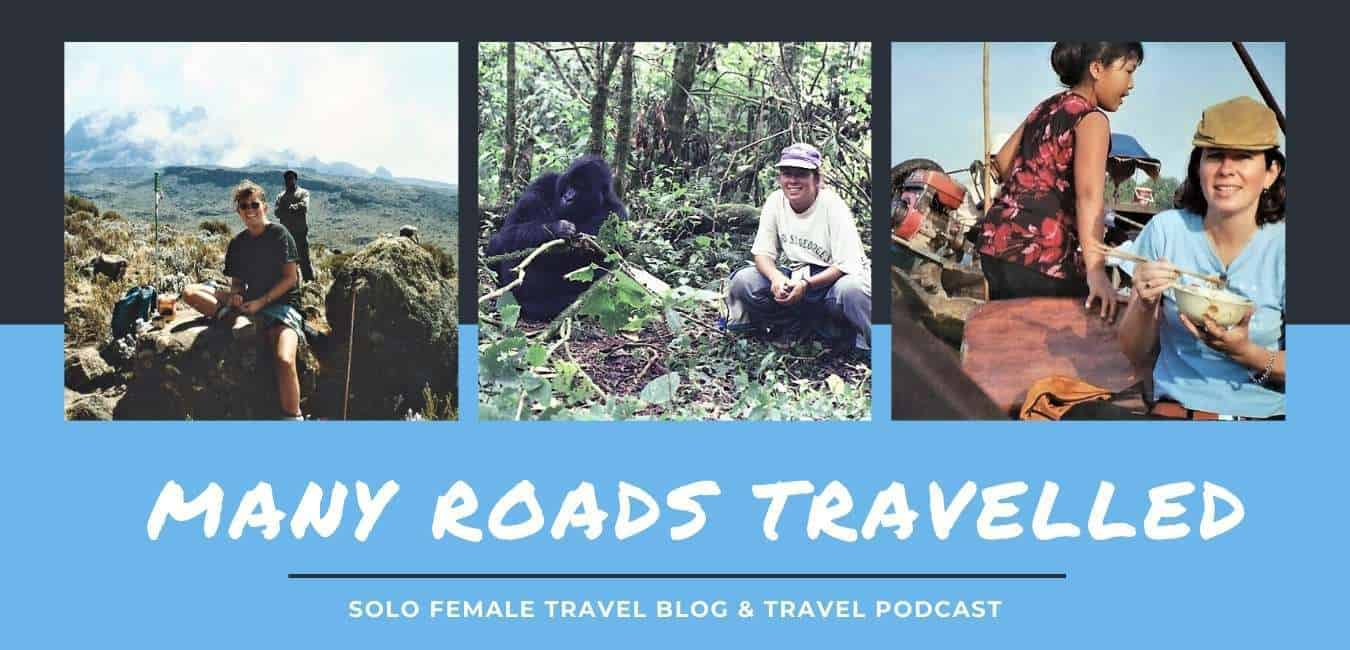 Solo Female Travel Blog & Travel podcast _ Many Roads Travelled